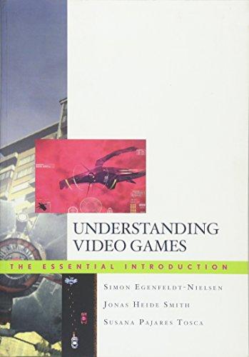 Understanding Video Games : The Essential Introduction: Simon Egenfeldt-Nielsen; Jonas