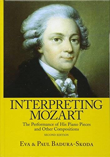 9780415977500: Interpreting Mozart: The Performance of His Piano Pieces and Other Compositions