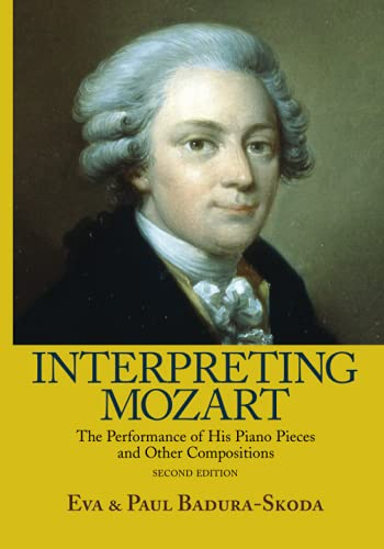 9780415977517: Interpreting Mozart: The Performance of His Piano Works
