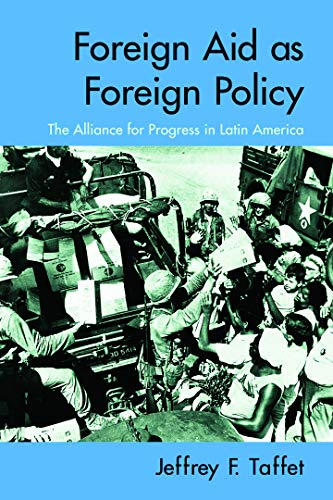 9780415977708: Foreign Aid as Foreign Policy: The Alliance for Progress in Latin America
