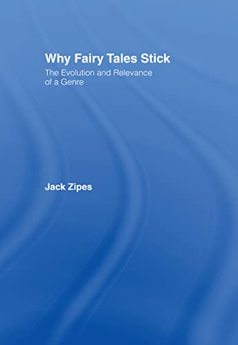 9780415977807: Why Fairy Tales Stick: The Evolution and Relevance of a Genre