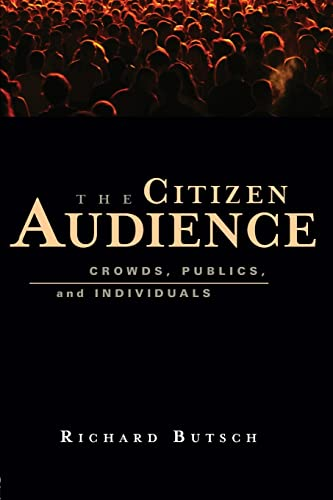 9780415977906: The Citizen Audience: Crowds, Publics, and Individuals