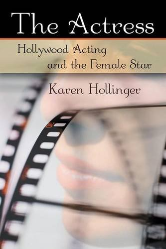 9780415977913: The Actress: Hollywood Acting and the Female Star