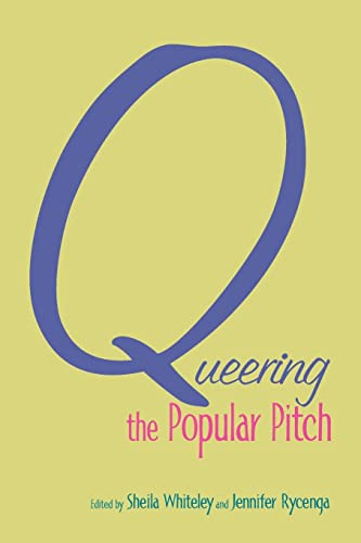 9780415978057: Queering the Popular Pitch