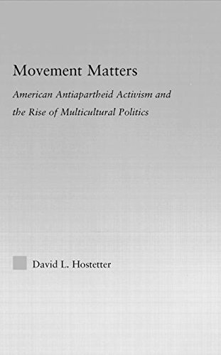9780415978118: Movement Matters: American Antiapartheid Activism and the Rise of Multicultural Politics (Studies in African American History and Culture)