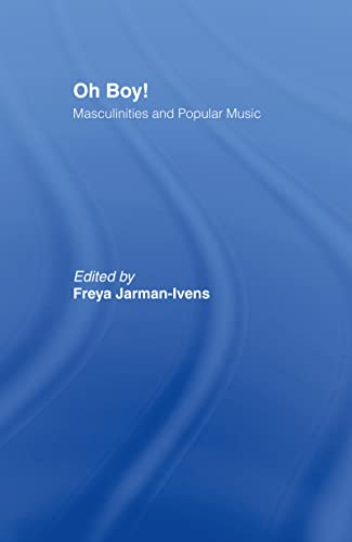 9780415978200: Oh Boy!: Masculinities and Popular Music