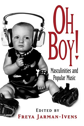 9780415978217: Oh Boy!: Masculinities and Popular Music