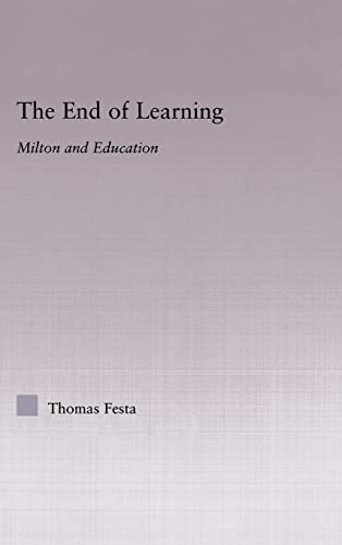 9780415978392: The End of Learning: Milton and Education (Studies in Major Literary Authors)