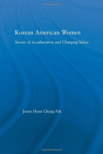 9780415978460: Korean American Women: Stories of Acculturation and Changing Selves (Studies in Asian Americans)