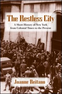 9780415978484: The Restless City: A Short History of New York from Colonial Times to the Present