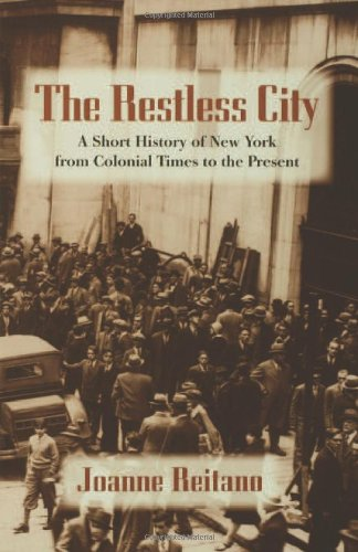 9780415978491: The Restless City: A Short History of New York from Colonial Times to the Present