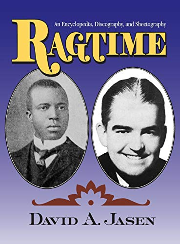 9780415978620: Ragtime: An Encyclopedia, Discography, and Sheetography