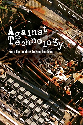 9780415978682: Against Technology: From the Luddites to Neo-Luddism