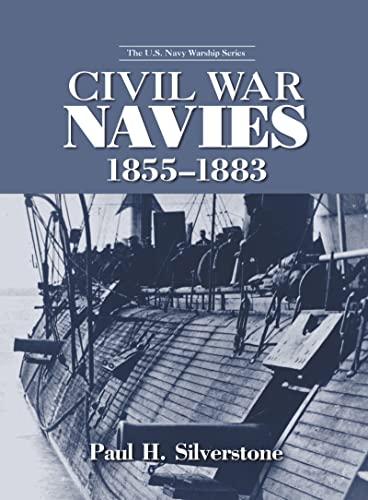 9780415978705: Civil War Navies, 1855-1883 (The U.S. Navy Warship Series)