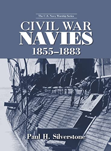 9780415978705: Civil War Navies, 1855-1883 (The U.S. Navy Warship Series)