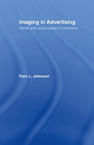 9780415978811: Imaging in Advertising: Verbal and Visual Codes of Commerce