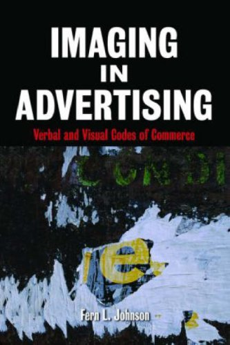 9780415978828: Imaging in Advertising: Verbal and Visual Codes of Commerce