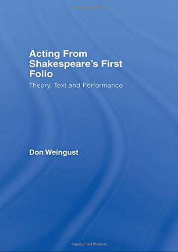 9780415979153: Acting from Shakespeare's First Folio: Theory, Text and Performance