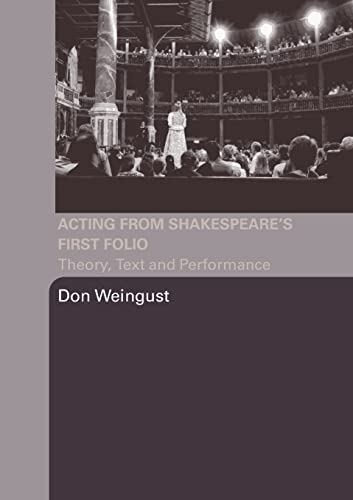 9780415979160: Acting from Shakespeare's First Folio: Theory, Text and Performance