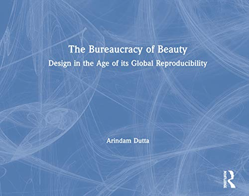 9780415979191: The Bureaucracy of Beauty: Design in the Age of its Global Reproducibility