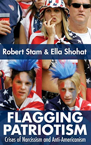 9780415979214: Flagging Patriotism: Crises of Narcissism and Anti-Americanism