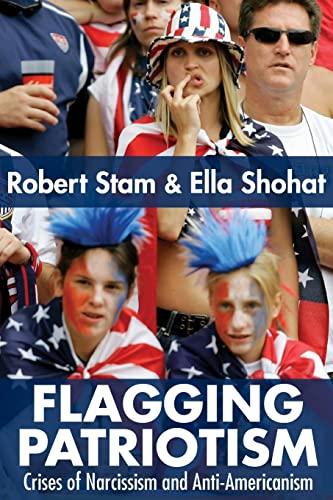 9780415979221: Flagging Patriotism: Crises of Narcissism and Anti-Americanism