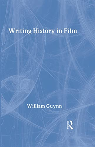 9780415979238: Writing History in Film