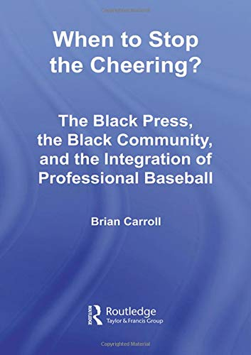 When to Stop the Cheering?: The Black Press, the Black Community, and the Integration of Professi...