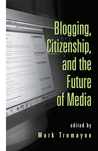 9780415979399: Blogging, Citizenship, and the Future of Media