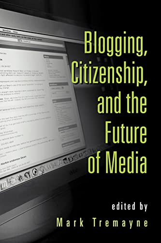 9780415979405: Blogging, Citizenship, and the Future of Media