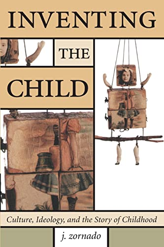 9780415979665: Inventing the Child (Children's Literature and Culture)