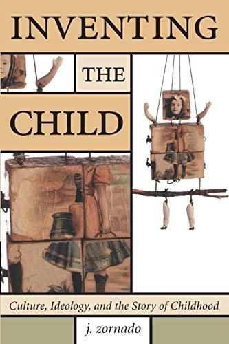 9780415979665: Inventing the Child (Children's Literature and Culture)