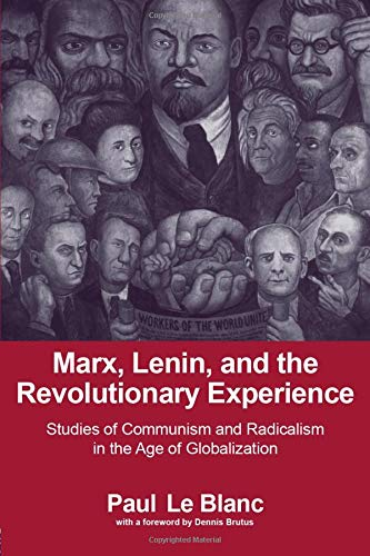 Marx, Lenin and the Revolutionary Experience: Studies of Communism and Radicalism in the Age of ...