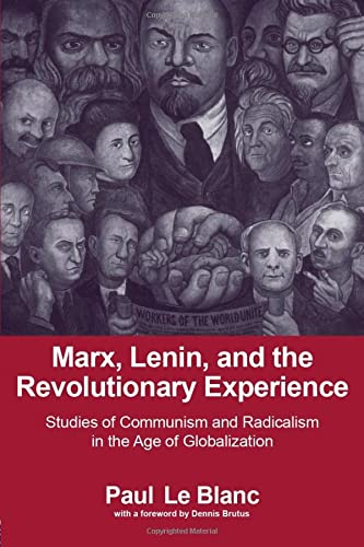 Marx, Lenin and the Revolutionary Experience : Studies of Communism and Radicalism in the Age of ...
