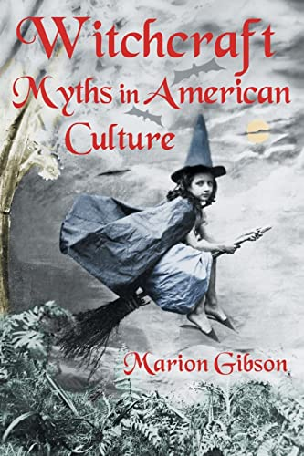 9780415979771: Witchcraft Myths in American Culture