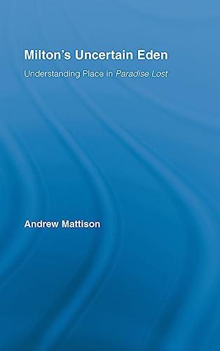 9780415981347: Milton's Uncertain Eden: Understanding Place in Paradise Lost (Studies in Major Literary Authors)