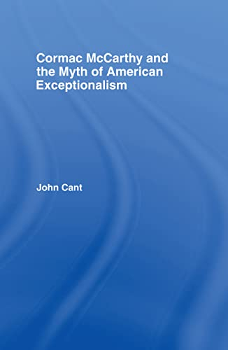 9780415981422: Cormac McCarthy and the Myth of American Exceptionalism