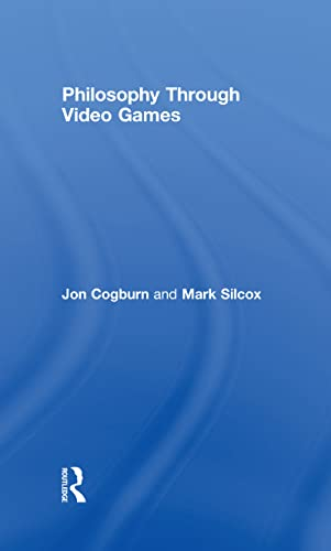 9780415988575: Philosophy Through Video Games