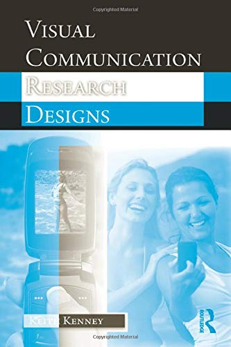 9780415988704: Visual Communication Research Designs