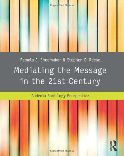 9780415989138: Mediating the Message in the 21st Century: A Media Sociology Perspective