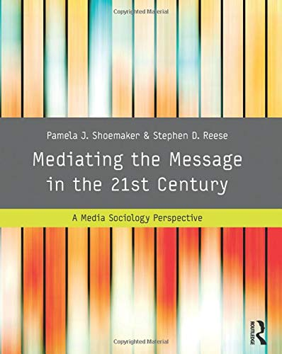 9780415989145: Mediating the Message in the 21st Century: A Media Sociology Perspective