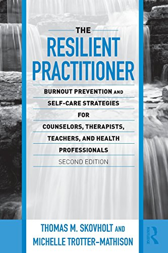 9780415989398: The Resilient Practitioner: Burnout Prevention and Self-Care Strategies for Counselors, Therapists, Teachers, and Health Professionals, Second Edition ... Historical, and Cultural Perspectives)