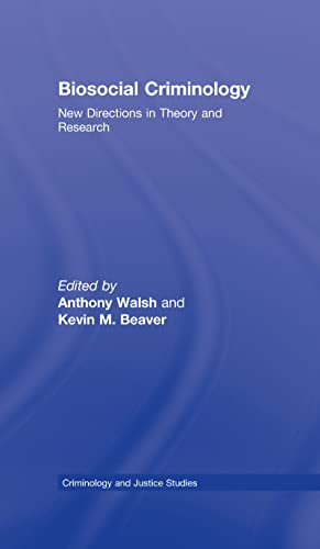 9780415989435: Biosocial Criminology: New Directions in Theory and Research (Criminology and Justice Studies)