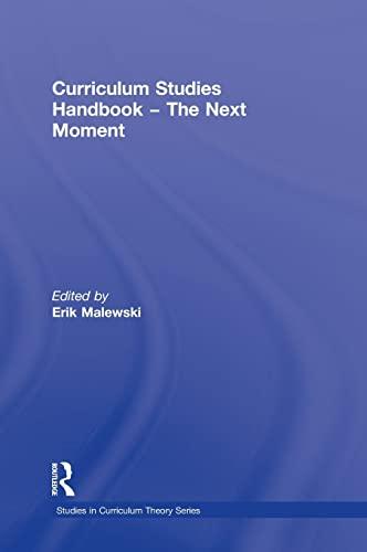 9780415989480: Curriculum Studies Handbook – The Next Moment (Studies in Curriculum Theory Series)