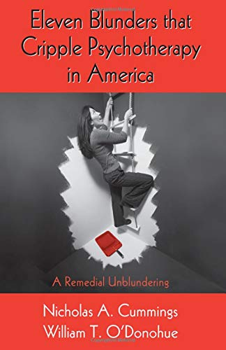 9780415989633: Eleven Blunders that Cripple Psychotherapy in America: A Remedial Unblundering