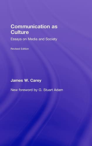 9780415989756: Communication as Culture, Revised Edition: Essays on Media and Society