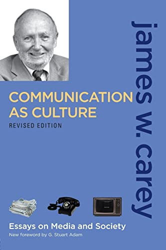 9780415989763: Communication as Culture, Revised Edition: Essays on Media and Society