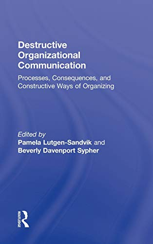 9780415989930: Destructive Organizational Communication: Processes, Consequences, and Constructive Ways of Organizing (Routledge Communication Series)