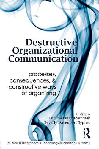 9780415989947: Destructive Organizational Communication: Processes, Consequences, and Constructive Ways of Organizing (Routledge Communication Series)