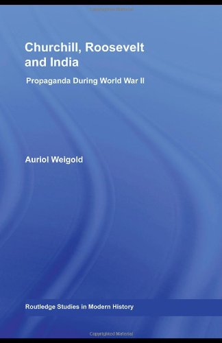 9780415990028: Churchill, Roosevelt and India: Propaganda During World War II (Routledge Studies in Modern History)